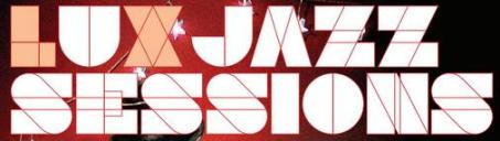 Lux Jazz Sessions - Header